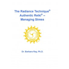 The Radiance Technique®, Authentic Reiki® -- Managing Stress