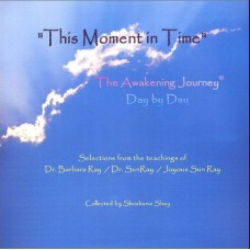 """This Moment in Time"", The Awakening Journey® Day by Day"